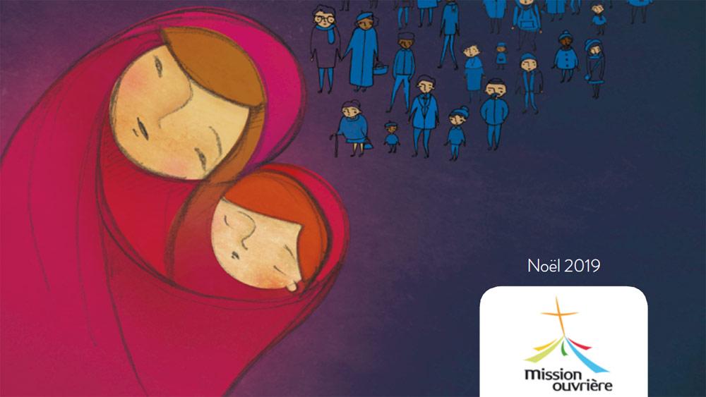 « L'inouï de Noël » le message de Noël 2019 de la Mission Ouvrière