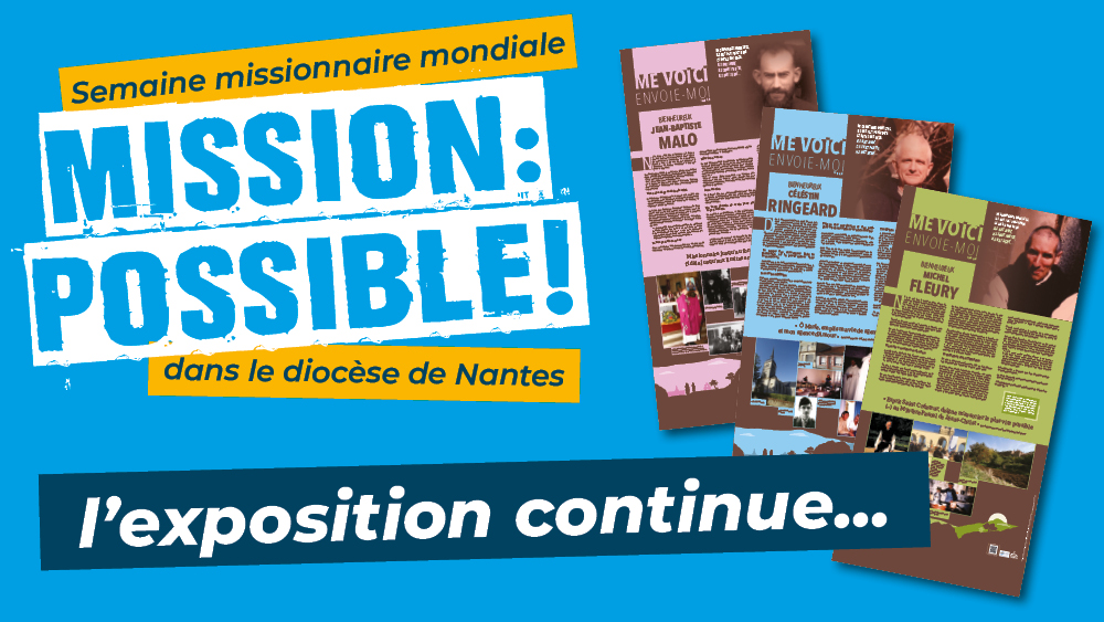 « Mission : possible ! » l'exposition continue…