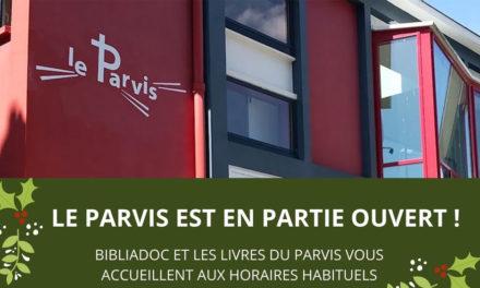 Le Parvis est en partie ouvert !
