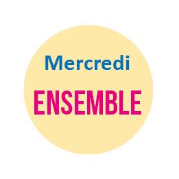 Mercredi : Ensemble